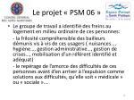 le projet psm 0613