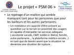 le projet psm 0614