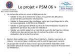 le projet psm 0615