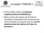 le projet psm 0617