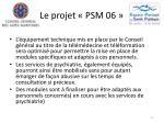 le projet psm 0618