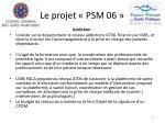 le projet psm 0624