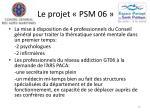 le projet psm 067