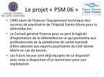 le projet psm 068