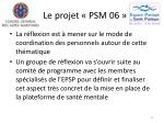 le projet psm 069