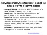 perry properties characteristics of innovations that are likely to meet with success