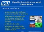objectifs des syst mes de transit internationaux