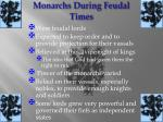monarchs during feudal times