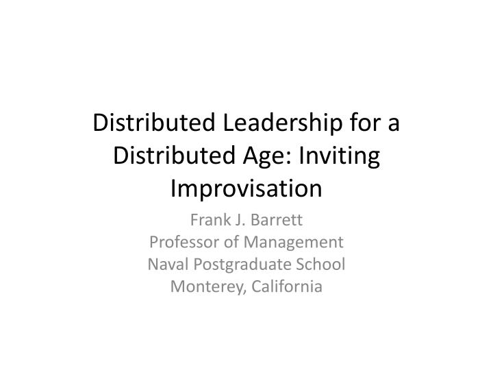 distributed leadership for a distributed age inviting improvisation n.