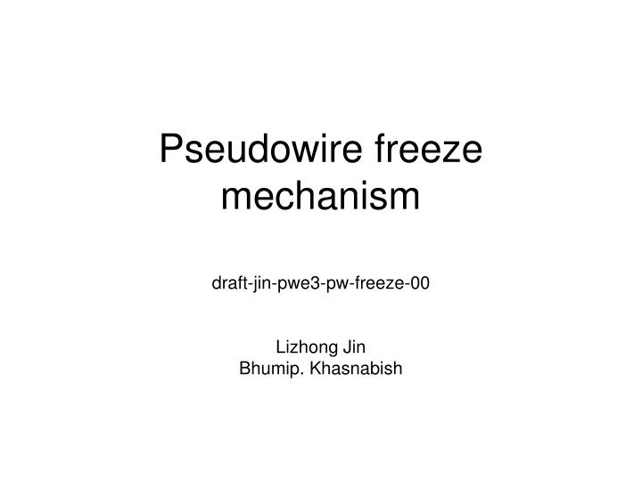 pseudowire freeze mechanism n.