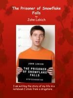 the prisoner of snowflake falls by john lekich