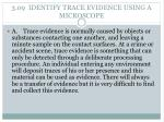 3 09 identify trace evidence using a microscope