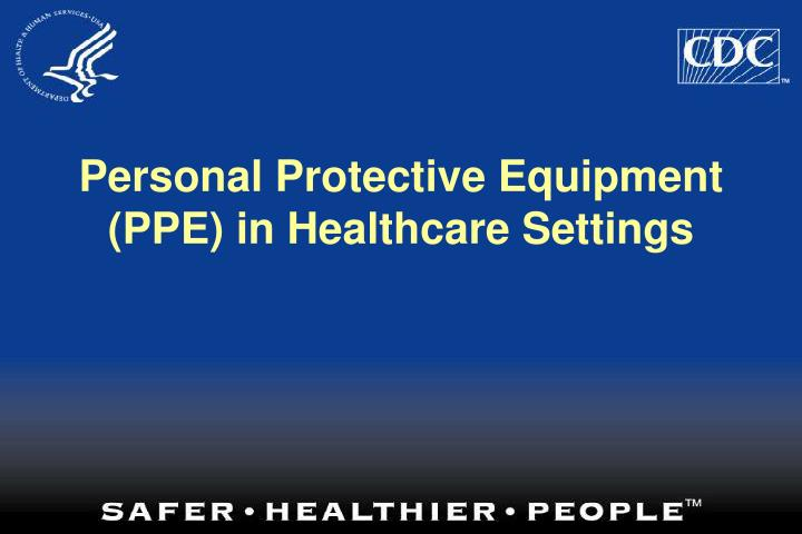 personal protective equipment ppe in healthcare settings n.