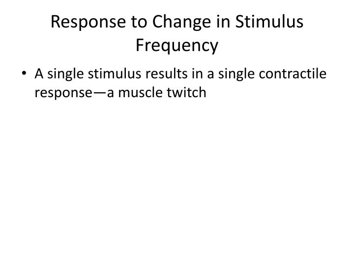 Response to Change in Stimulus Frequency