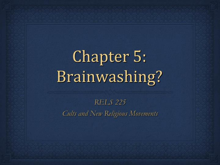 chapter 5 brainwashing n.