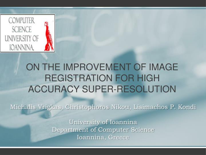 on the improvement of image registration for high accuracy super resolution n.