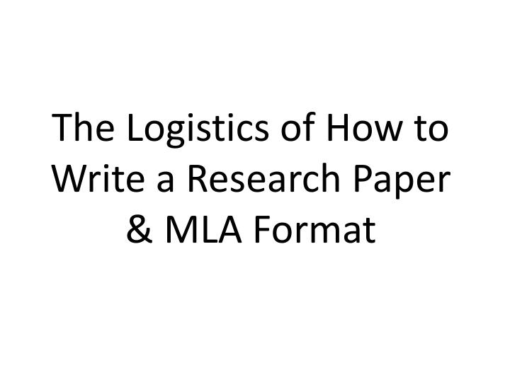 the logistics of how to write a research paper mla format n.