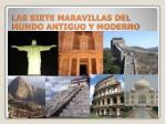 las siete maravillas del mundo antiguo y moderno