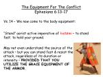 the equipment for the conflict ephesians 6 13 17