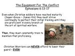 the equipment for the conflict ephesians 6 13 172