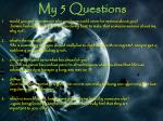 my 5 questions