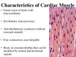 characteristics of cardiac muscle