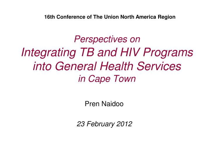 perspectives on integrating tb and hiv programs into general health services in cape town n.