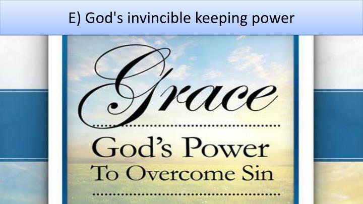 E) God's invincible keeping