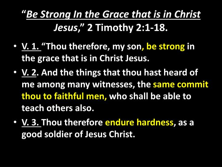 be strong in the grace that is in christ jesus 2 timothy 2 1 18 n.