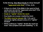 to be strong one must study to show himself approved unto god 2 tim 2 15
