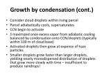 growth by condensation cont