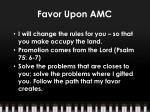 favor upon amc5
