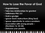 how to lose the favor of god1