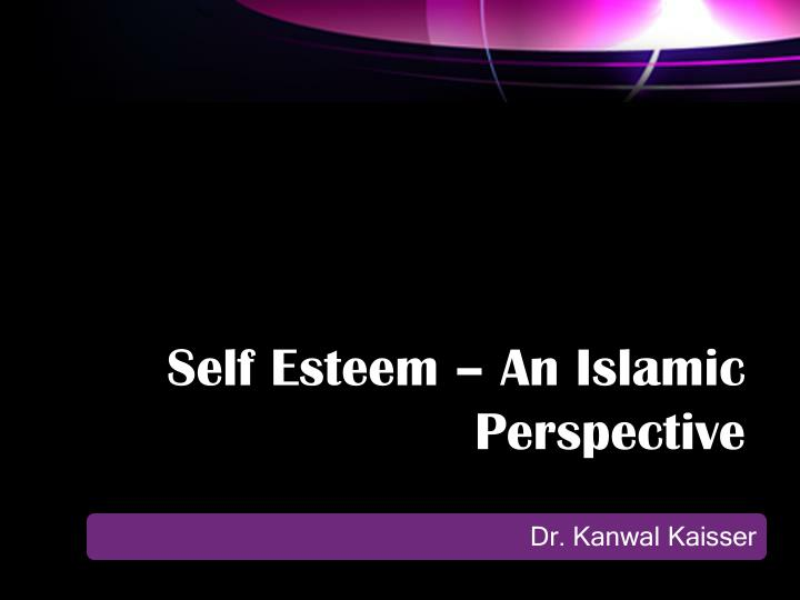 self esteem an islamic perspective n.
