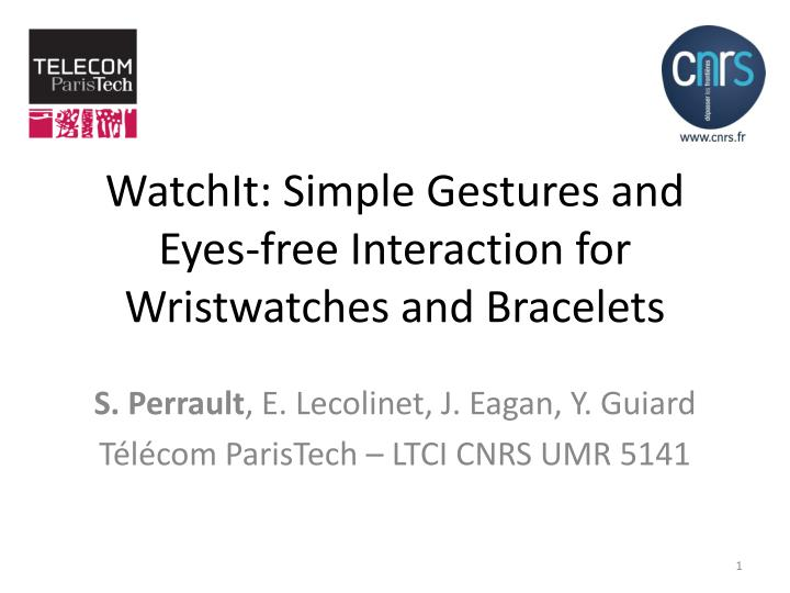 watchit simple gestures and eyes free interaction for wristwatches and bracelets n.