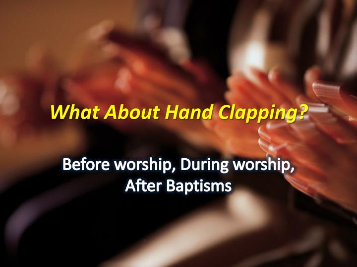 what about hand clapping n.