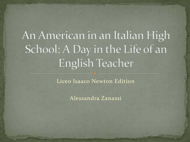 an american in an italian high school a day in the life of an english teacher n.