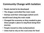 community change with isolation