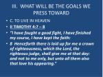 iii what will be the goals we press toward4
