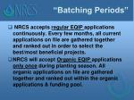 batching periods