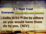 3 i must treat everyone