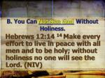 b you can without holiness