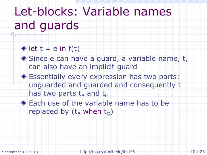Let-blocks: Variable names and guards