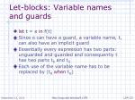 let blocks variable names and guards