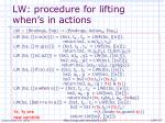 lw procedure for lifting when s in actions