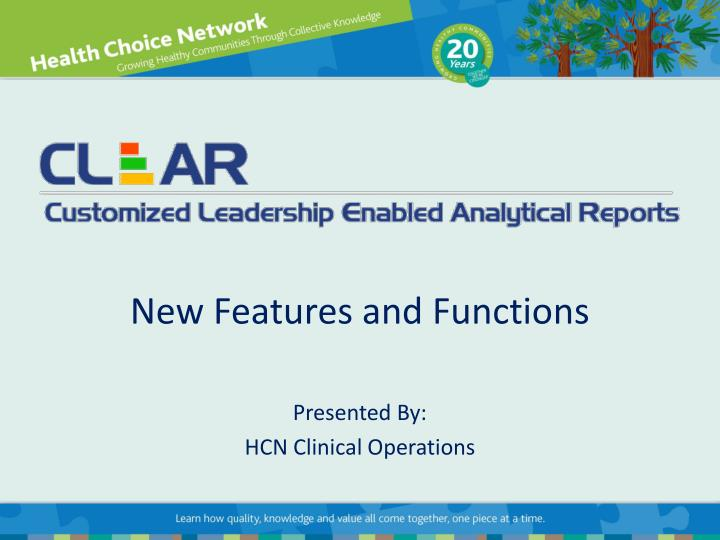 new features and functions presented by hcn clinical operations n.