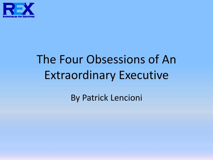 the four obsessions of an extraordinary executive n.