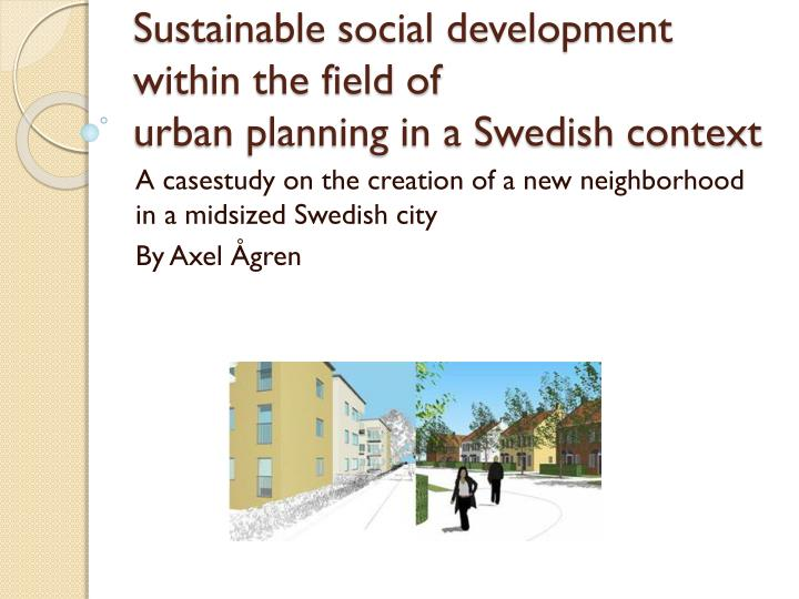 sustainable social development within the field of urban planning in a swedish context n.