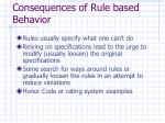 consequences of rule based behavior