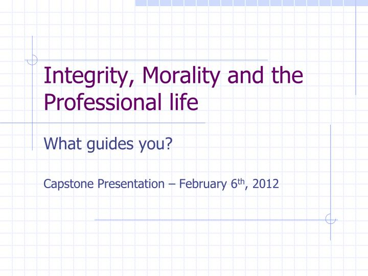 integrity morality and the professional life n.